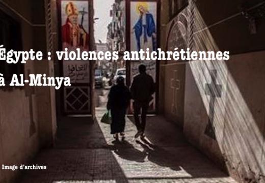 Égypte : une Copte offensée à Al-Minya, des maisons chrétiennes incendiées