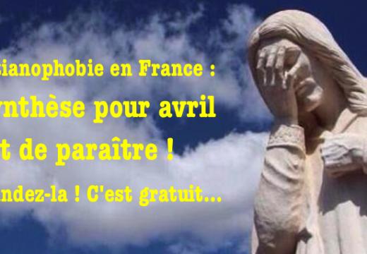 Christianophobie en France : la synthèse pour avril est parue !