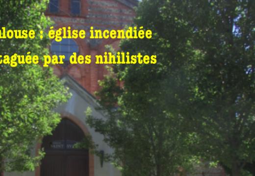 Toulouse : église incendiée et taguée