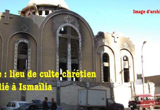 Égypte : lieu de culte chrétien incendié par des islamistes