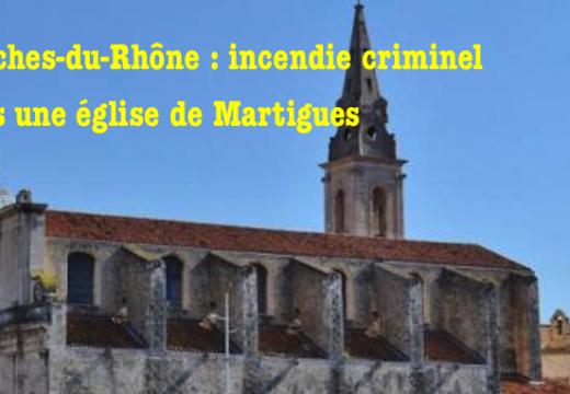 Bouches-du-Rhône : incendie criminel dans une église de Martigues