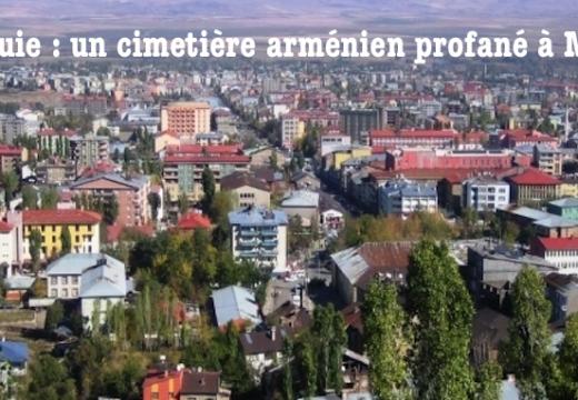 Turquie : un cimetière arménien profané à Muş