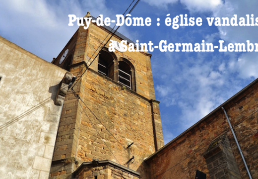 Puy-de-Dôme : église vandalisée à Saint-Germain-Lembron