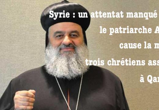 Syrie : attentat antichrétien à Qamichli contre le patriarche Aphrem
