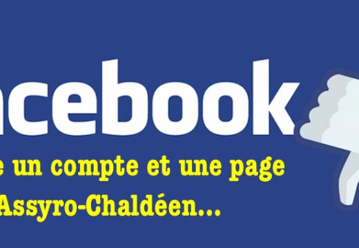 Assyro-chaldéen, l'histoire continue : page Facebook supprimée !