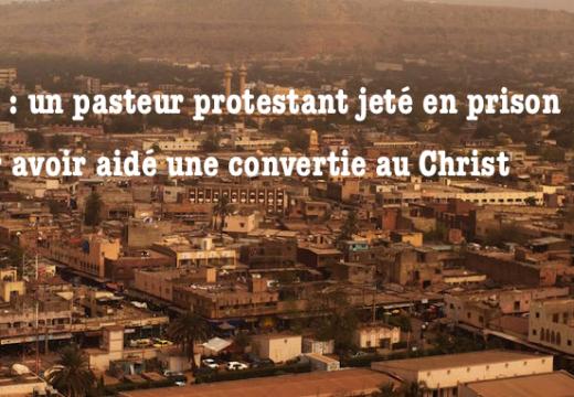 Mali : un pasteur jeté en prison pour avoir porté assistance à une jeune convertie