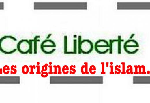 Café Liberté : L'origine de l'islam, ce soir avec Odon Lafontaine