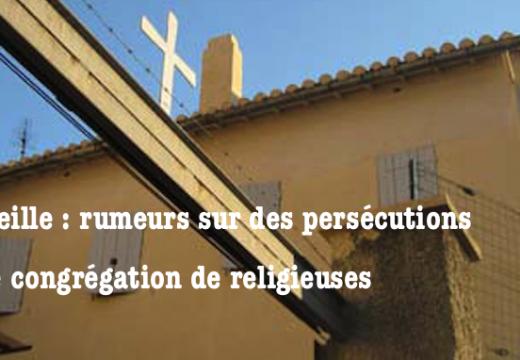 Marseille : rumeurs sur des persécutions contre des religieuses
