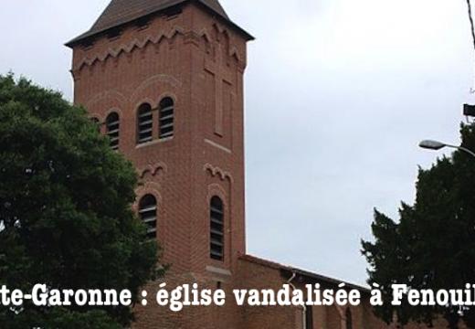 Haute-Garonne : église vandalisée à Fenouillet