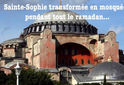 Turquie : Sainte Sophie transformée en mosquée pendant tout le ramadan !