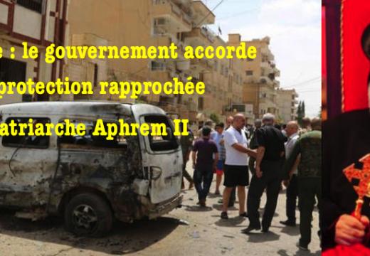 Syrie : le gouvernement accorde une protection rapprochée au patriarche Aphrem II