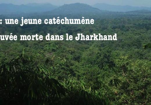 Inde : une catéchumène assassinée dans le Jharkhand ?
