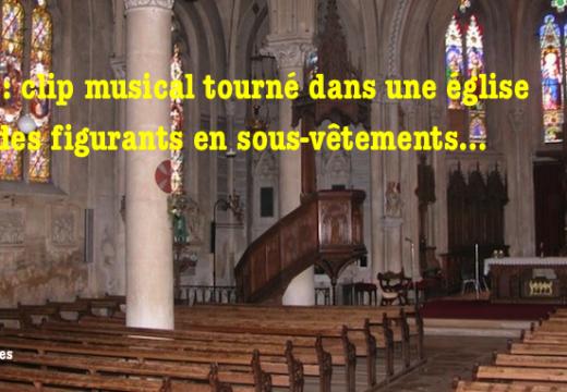 Paris : clip musical avec des figurants en sous-vêtements, tourné dans une église ?
