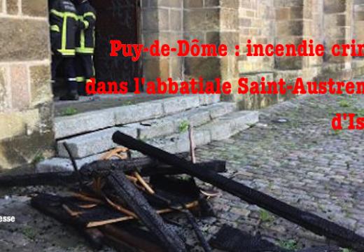 Issoire : incendie dans l'abbatiale Saint-Austremoine