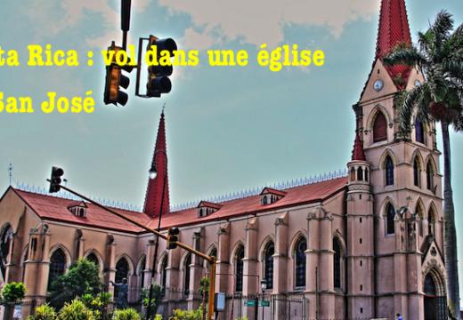 Costa Rica : vols dans une église de San José
