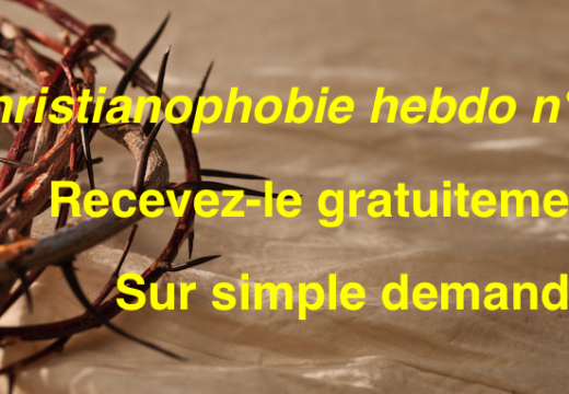 """""""Christianophobie hebdo"""" : recevez gratuitement le n° 78 !"""