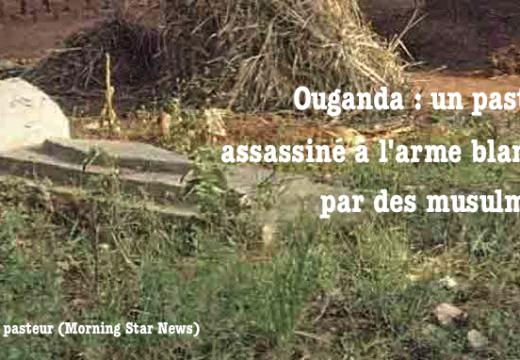 Ouganda : un pasteur tué à l'arme blanche par des musulmans