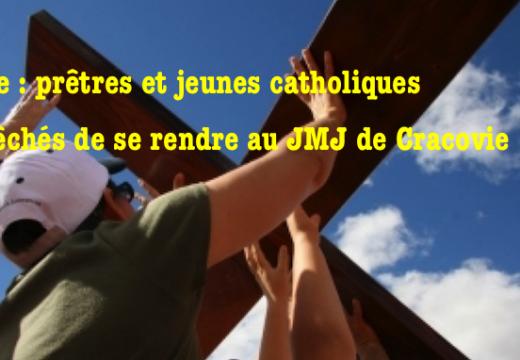 Chine : beaucoup de catholiques empêchés de se rendre aux JMJ