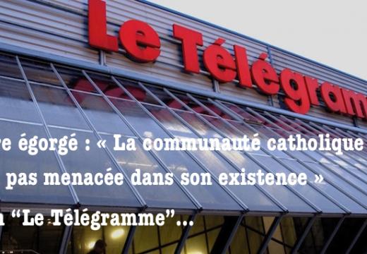 Le Télégramme : « la communauté catholique n'est pas menacée dans son existence »