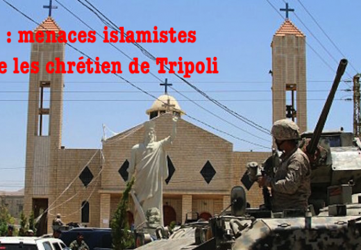 Liban : menaces islamistes contre les chrétiens de Tripoli