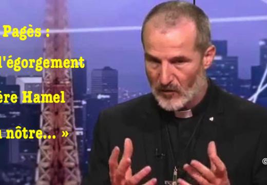 Abbé Guy Pagès : « De l'égorgement du Père Hamel et du nôtre… »