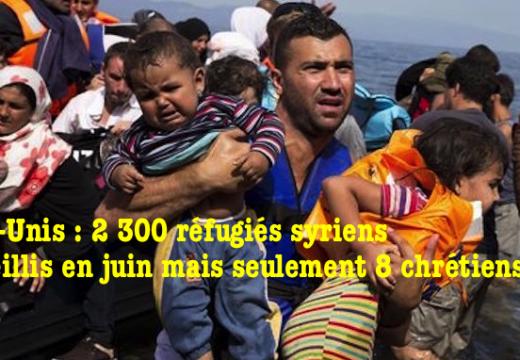 États-Unis : 2 300 réfugiés syriens au mois de juin, mais seulement 8 chrétiens !