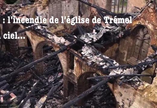 Trémel : vue du ciel, la vidéo affligeante de l'église incendiée