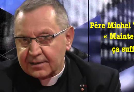 Père Michel Viot : « Maintenant ça suffit ! »