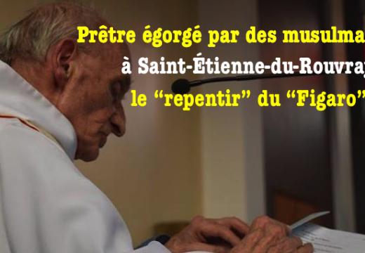 """Saint-Étienne-du-Rouvray : le """"repentir"""" du """"Figaro"""""""