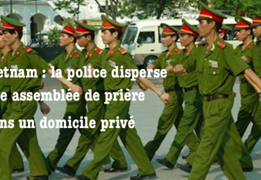 Vietnam : une assemblée privée de prière dispersée brutalement par la police