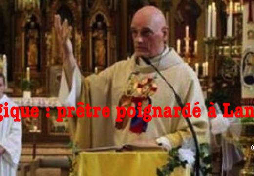 Belgique : un prêtre frappé à coups de couteau par un demandeur d'asile