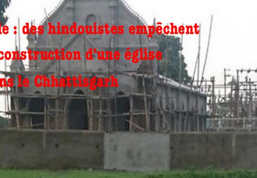 Inde : des hindouistes empêchent la construction d'une église dans le Chhattisgarh