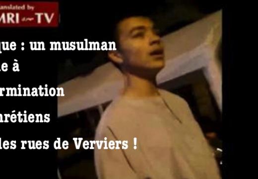 Belgique : appel au meurtre des chrétiens dans la ville de Verviers !