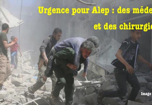 Un autre appel urgent pour Alep : des médecins et des chirurgiens !