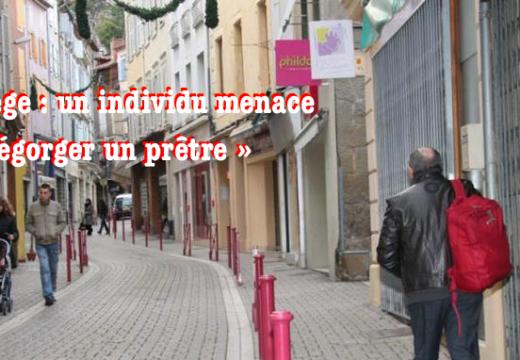 Foix : un individu crie «Allah Akbar» et menace « d'égorger un prêtre »