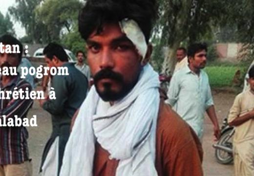 Pakistan : violences antichrétiennes à Faisalabad