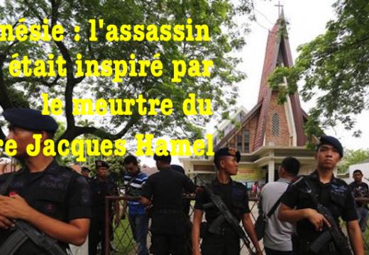 Indonésie : le poignardeur musulman inspiré par l'égorgement du Père Hamel