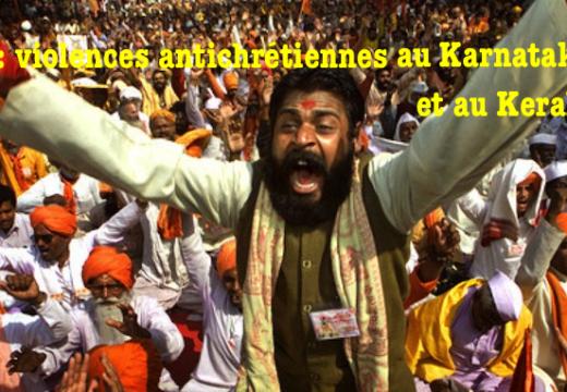 Inde : violences antichrétiennes au Karnataka et au Kerala