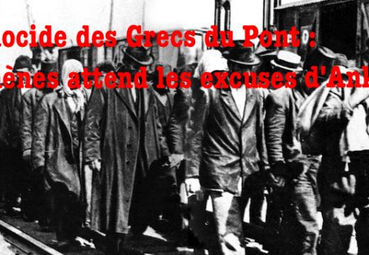 Génocide des Grecs du Pont : Athènes attend les excuses d'Ankara