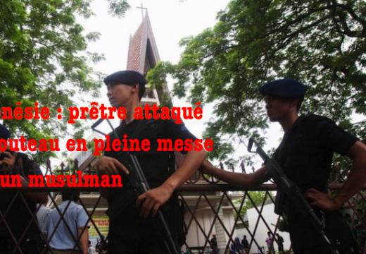 Indonésie : prêtre attaqué au couteau en pleine messe par un musulman