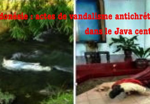 Indonésie : actes de vandalisme antichrétien dans le Java central