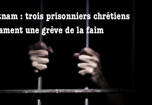 Vietnam : trois prisonniers chrétiens ont entamé une grève de la faim