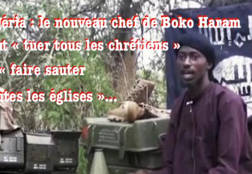 Nigéria : Boko Haram veut « tuer tous les chrétiens » et « faire sauter toutes les églises »…