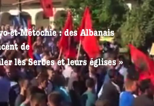 Kosovo-et-Métochie : des Albanais menacent de « brûler les Serbes et leurs églises »