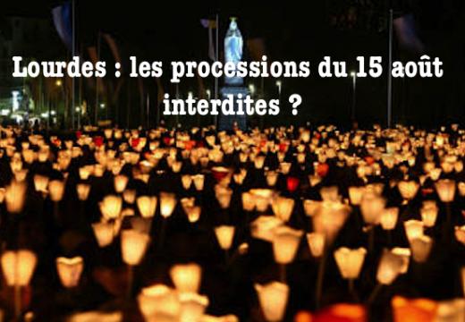 Lourdes : les processions du 15 Août interdites ?