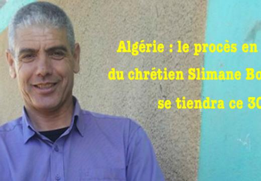 Algérie : le procès en appel du chrétien Slimane Bouhafs fixé ce 30 août