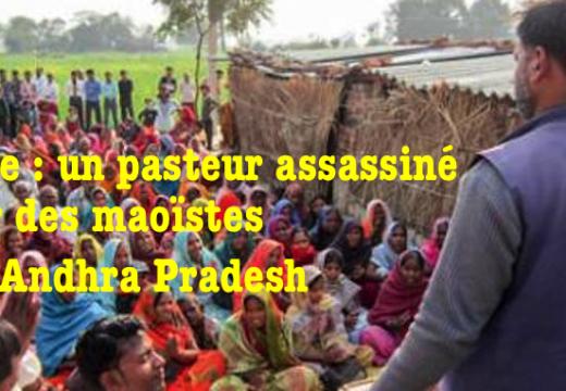Inde : pasteur protestant assassiné par des maoïstes en Andhra Pradesh