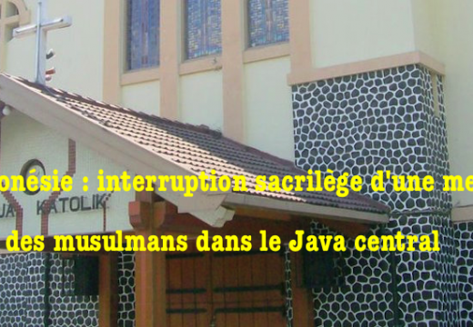 Indonésie : interruption sacrilège d'une messe en Java central