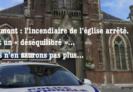 Hautmont : l'incendiaire de l'église serait un « déséquilibré »