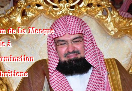 L'imam de la grande mosquée de La Mecque appelle à l'extermination des chrétiens